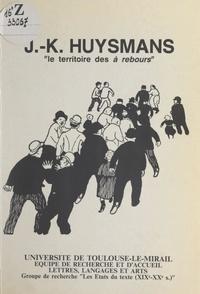 """Groupe de recherche Les États et  Collectif - J.-K. Huysmans, le territoire des """"À rebours""""."""