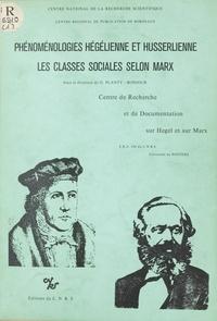groupe de Recherche sur Scienc et Guy Planty-Bonjour - Phénoménologies hégélienne et husserlienne : les classes sociales selon Marx.