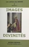 Groupe de réflexion sur l'imag - Images et divinités (2) - Actes du 2e Congrès international du GRIMH, Lyon, 16-18 novembre 2000, en hommage à Monique Roumette.