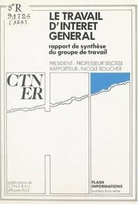 Groupe de travail sur les trav et Jacques Sélosse - Le travail d'intérêt général - Rapport de synthèse du Groupe de travail.