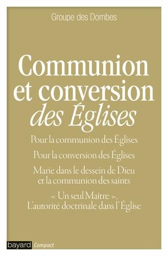 Groupe des Dombes - Communion et conversion des Eglises - Edition intégrale des documents publiés de 1956 à 2005.