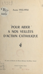 Groupe diocésain d'action cath - Pour aider à nos veillées d'Action catholique - Année 1953-1954.