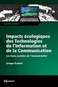Groupe EcoInfo et Françoise Berthoud - Impacts écologiques des Technologies de l'Information et de la Communication - Les faces cachées de l'immatérialité.
