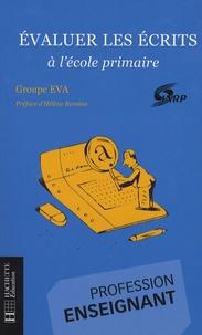 Groupe EVA - Evaluer les écrits à l'école primaire.