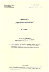 """Groupe formulation formation - Cahiers """"Formulation et formation"""" - Volume 2, Textes des conférences, journées ENSIA Massy - Avril 1991."""