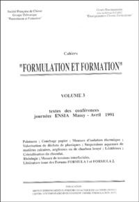 """Groupe formulation formation - Cahiers """"Formulation et formation"""" - Volume 3, Textes des conférences, journées ENSIA Massy - Avril 1991."""