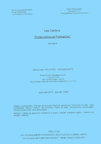 "Groupe formulation formation - Cahiers ""Formulation et formation"" - Volume 4, Rencontres industrie-enseignants, janvier 1994."