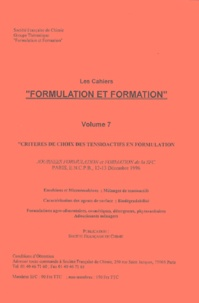 "Groupe formulation formation - Cahiers ""Formulation et formation"". - Volume 7, Critères de choix des tensioactifs en formulation."