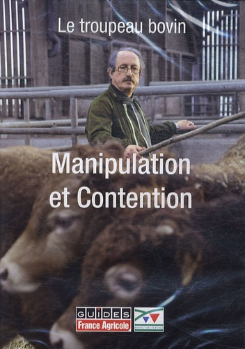France agricole - Le troupeau bovin - Manipulation et Contention, DVD.