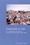 Groupe Histoire Sainte-Luce - Construire la cité. - La contribution associative à Sainte-Luce-sur-Loire (1901-2001).