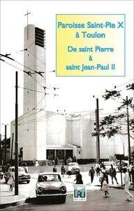 Groupe Histoire Sainte-Luce - Paroisse Saint-Pie X à Toulon - De saint Pierre à saint Jean-Paul II.