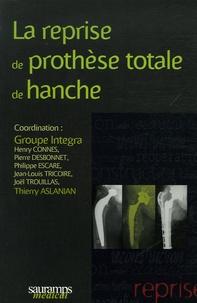 Groupe Integra et Thierry Aslanian - La reprise de prothèse totale de hanche.