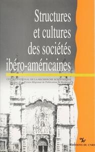 Groupe interdisciplinaire de r - Structures et cultures des sociétés ibéro-américaines : au-delà du modèle socio-économique.
