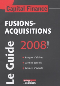 Franck Moulins - Capital Finance  : Fusions-acquisitions, le guide.