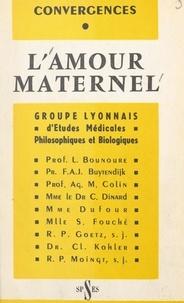 Groupe lyonnais d'études médic - Amour maternel.