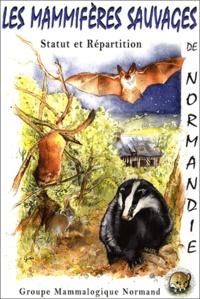 Groupe Mammologique Normand - Les Mammifères sauvages de Normandie - Statut et répartition 1991-2001.