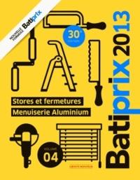 Groupe Moniteur - Batiprix 2013 - Volume 4, Stores et fermetures, menuiserie aluminium.