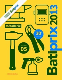 Groupe Moniteur - Batiprix 2013 - Volume 5, Métallerie.