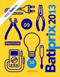 Groupe Moniteur - Batiprix 2013 - Volume 9, Electricité.
