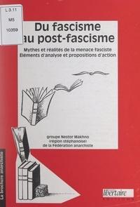 Groupe Nestor Makhno de la Féd - Du fascisme au post-fascisme - Mythes et réalités de la menace fasciste : éléments d'analyse.