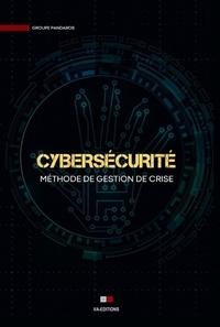 Groupe Pandaros - Cybersécurité - Méthode de gestion de crise.