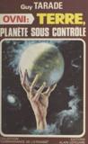 Groupe Parallèle 30 et Guy Tarade - OVNI - Terre, planète sous contrôle.