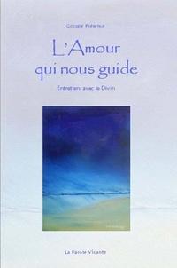 Groupe Présence - L'Amour qui nous guide - Entretiens avec le Divin.