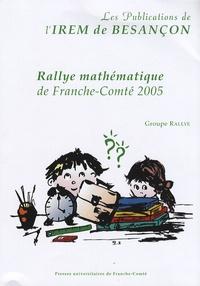 Groupe Rallye - Rallye mathématique de Franche-Comté 2005.