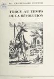 Groupe Recherches de Torcy et F. Maumet - Torcy au temps de la Révolution.