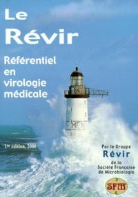 Groupe Révir - Le Révir - Référentiel en virologie médicale.