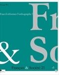 Groupe RO - Français & Société N° 21 : Faut-il réformer l'orthographe ? - Craintes et attentes des francophones.
