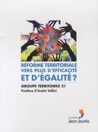 Réforme territoriale : vers plus d'efficacité et d'égalité ? -  Groupe Territoires 21 |
