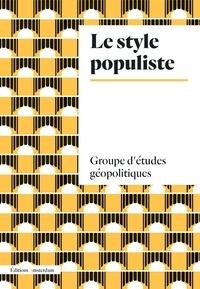 Groupes d'études géopolitiques - Le style populiste.