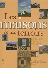 Groupes Folkloriques Français - Les maisons de nos terroirs.
