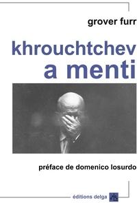 Grover Furr - Khrouchtchev a menti.