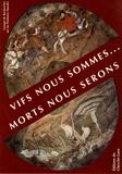 GRPM - Vifs nous sommes... morts nous serons - La rencontre des trois morts et des trois vifs dans la peinture murale en France.