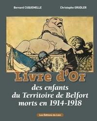 GRUDLER - CUQUEMELLE - Le livre d'or des enfants du territoire de Belfort morts en 1914-18.
