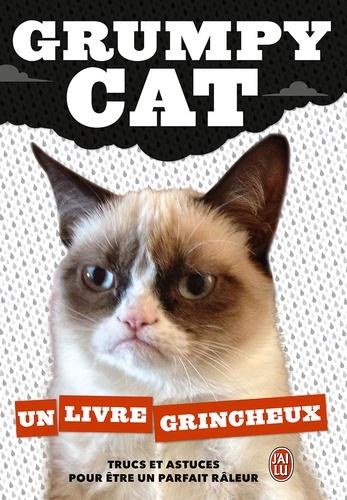 Grumpy Cat - Grumpy cat - Un livre grincheux.