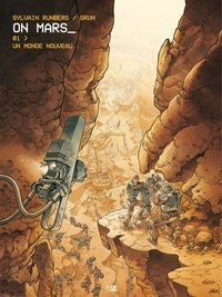 Grun et Sylvain Runberg - On Mars - Tome 1 - Un Monde nouveau.