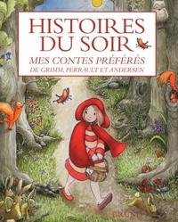 Gründ - Histoires du soir - Mes contes préférés de Grimm, Perrault et Andersen.