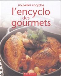 Lencyclo des gourmets - Plus de 400 recettes pour réaliser des plats variés et chaleureux.pdf