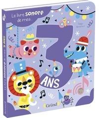 Gründ - Le livre sonore de mes 3 ans.