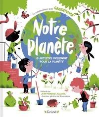 Gründ et  Greenpeace - Notre planète - 18 artistes dessinent pour la planète.