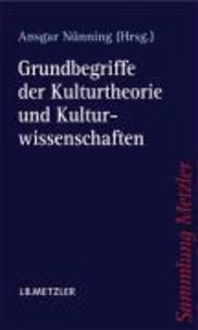 Grundbegriffe der Kulturtheorie und Kulturwissenschaften.