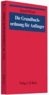 Grundbuchordnung für Anfänger - Rechtsstand: August 2010.