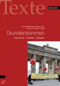 Grundeinkommen - Geschichte - Modelle - Debatten.