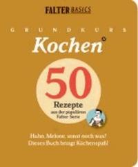Grundkurs Kochen - Band 2 - Huhn, Melone, sonst noch was? Dieses Buch bringt Küchenspaß!.