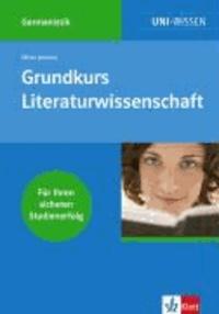 Grundkurs Literaturwissenschaft - Für Ihren sicheren Studienerfolg.
