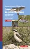 Grundkurs Vogelbestimmung - Eine Einführung zur Beobachtung und Bestimmung unserer heimischen Vögel.