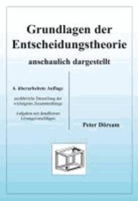 Grundlagen der Entscheidungstheorie - anschaulich dargestellt.